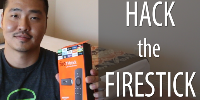 Hack The Fire Stick With Kodi